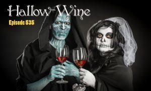 Episode #535 - Happy Hallo-Wine!  Macabre Wines and Wine Stories