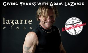 Episode #540 - Winemaker Adam LaZarre on Thanksgiving Wines
