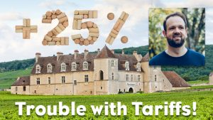 Episode #600 - Wine Tariffs: The Latest Attempt to Spoil Our Wine Enthusiasm!
