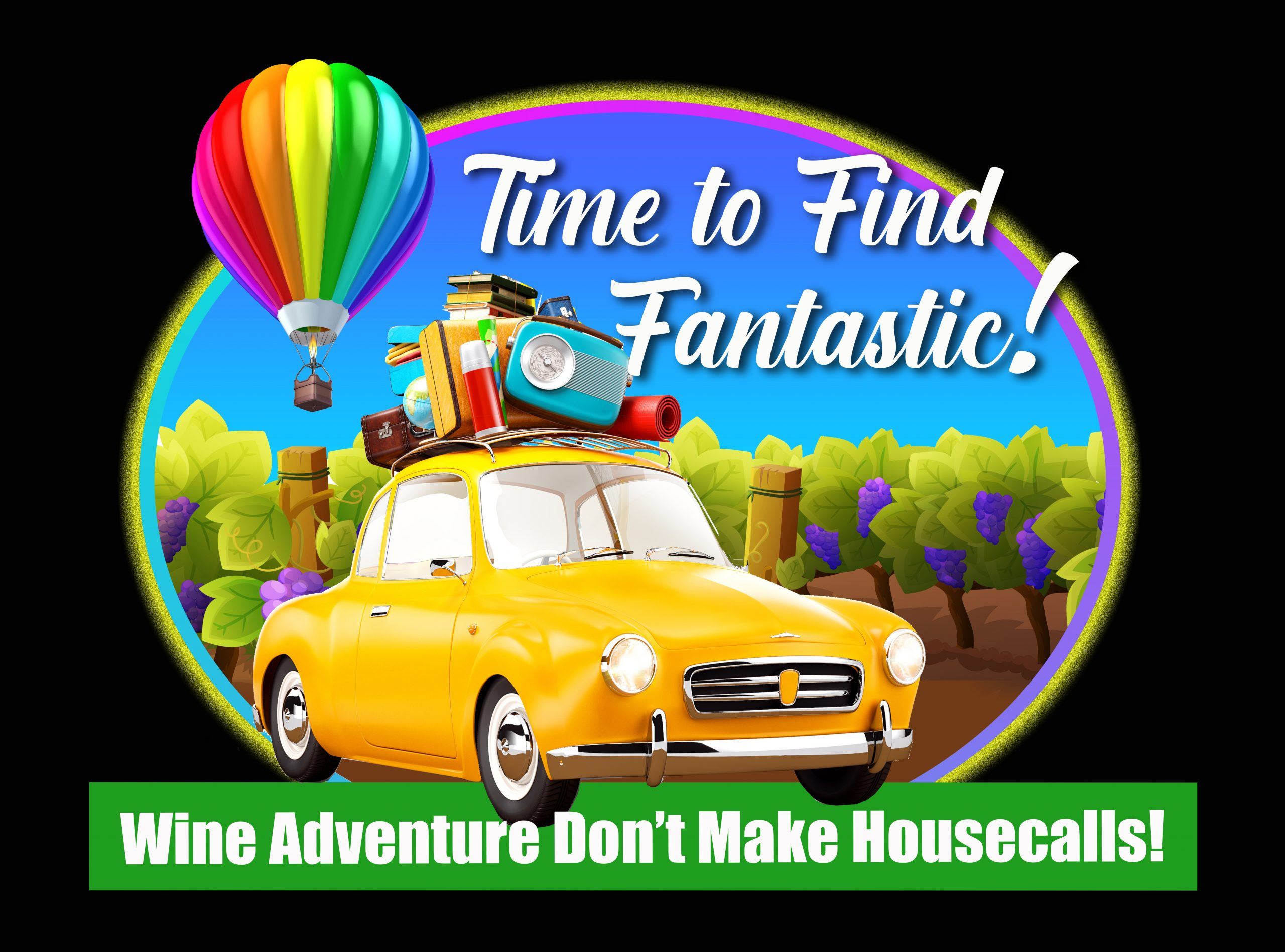 Episode #609 - Wine Adventures:  It's Time to Find Fantastic!
